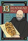 The Breadhead Bible: Father Dominic's Favorite Recipes