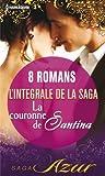 La couronne de Santina : L'int�grale de la saga : 8 romans