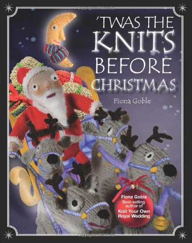 twas-the-knits-before-christmas-by-fiona-goble-2011-07-26