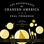 Ten Restaurants That Changed America | Paul Freedman