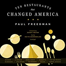 Ten Restaurants That Changed America Audiobook by Paul Freedman Narrated by Keith Szarabajka