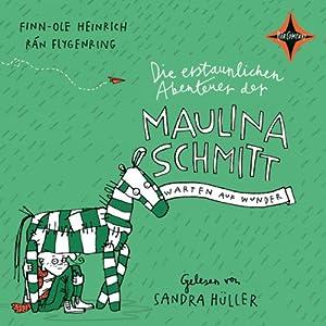 Warten auf Wunder (Die erstaunlichen Abenteuer der Maulina Schmitt 2) Hörbuch