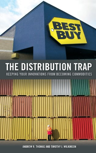 The Distribution Trap: Keeping Your Innovations from Becoming Commodities PDF