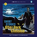 Short Stories: After Dark Classics (       UNABRIDGED) by Edgar Allan Poe, Bram Stoker, Wilkie Collins, E. T. A. Hoffmann, Saki, Edgar Wallace, W. W. Jacobs, E. F. Benson, Frederick Marryat Narrated by Robin Bailey, Patrick Malahide, Richard Pasco, Barbara Leigh-Hunt