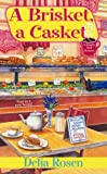 A Brisket, A Casket: (Deadly Deli Mystery)
