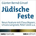 Jüdische Feste Hörbuch von Günther Bernd Ginzel Gesprochen von: Claus Boysen, Ursula Langrock, Peter Lieck, Manfred Schradi, Klaus Goette