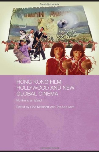 Hong Kong Film, Hollywood and New Global Cinema: No Film is An Island