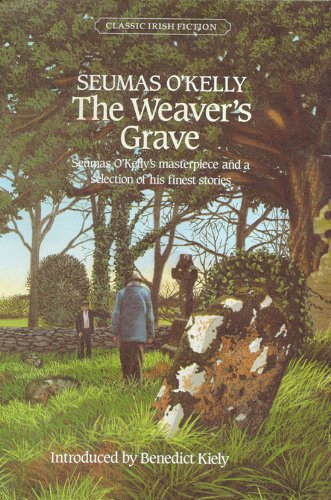 The Weaver's Grave (Classic Irish fiction series)