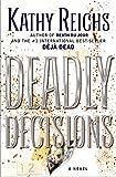 Deadly Decisions: A Novel (Temperance Brennan Book 3)