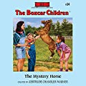 The Mystery Horse: The Boxcar Children Mysteries, Book 34 (       UNABRIDGED) by Gertrude Chandler Warner Narrated by Tim Gregory