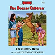 The Mystery Horse: The Boxcar Children Mysteries, Book 34 | Gertrude Chandler Warner