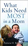 img - for What Kids Need Most in a Mom book / textbook / text book