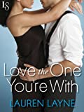 Love the One Youre With: Sex, Love & Stiletto Series (Sex, Love, and Stiletto)