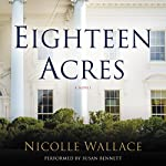 Eighteen Acres: A Novel | Nicolle Wallace