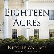 Eighteen Acres: A Novel | Nicolle Wallace