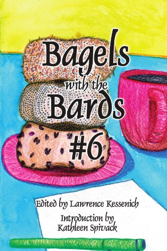 KESSENICH, LAWRENCE; EDITED BY - BAGELS WITH THE BARDS #6