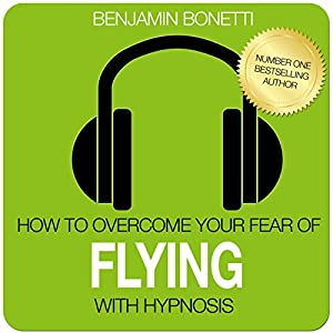 How to Overcome Your Fear of Flying with Hypnosis Speech