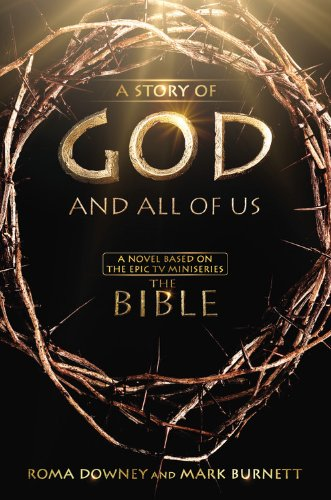 """Image for A Story of God and All of Us: A Novel Based on the Epic TV Miniseries """"The Bible"""""""