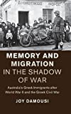 img - for Memory and Migration in the Shadow of War: Australia's Greek Immigrants after World War II and the Greek Civil War (Studies in the Social and Cultural History of Modern Warfare) book / textbook / text book