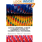 Little Crimpers: A Rock Climber's Guide to Clarksville Tennessee