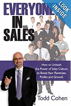 Everyone's in Sales: How to Unleash the Power of Sales Culture to Boost Your Revenues, Profits and Growth