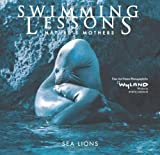 Swimming Lessons: Nature's Mothers – Sea Lions