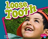 Loose Tooth (Pebble Plus: Healthy Teeth)