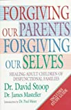 img - for Forgiving Our Parents Forgiving Ourselves: Healing Adult Children of Dysfunctional Families by Stoop, David A., Masteller, James (1997) Paperback book / textbook / text book
