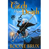 To Catch Her Death (Grim Reality) ~ Boone Brux