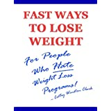 Fast Ways To Lose Weight For People Who Hate Weight Loss Programs