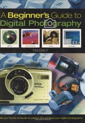 The Beginner's Guide to Digital Photography
