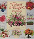 The Flower Arranger's Handbook (0671713957) by JANE NEWDICK
