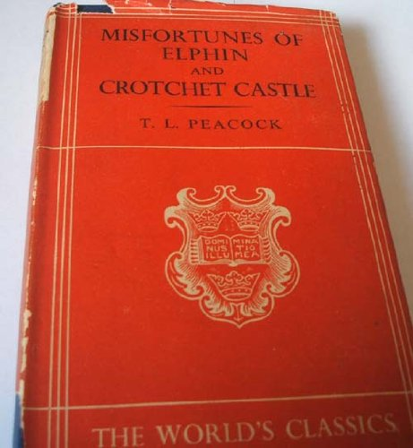 the-misfortunes-of-elphin-and-crotchet-castle