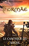 Cycle Thorm�e, tome 1 : Le Cantique du Soleil par Riverlake