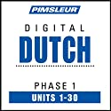 Dutch Phase 1, Units 1-30: Learn to Speak and Understand Dutch with Pimsleur Language Programs  by Pimsleur