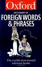 Oxford Dictionary of Foreign Words and Phrases by Delahunty