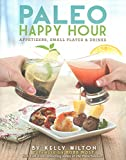 Paleo Happy Hour: Appetizers, Small Plates & Drinks