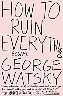 Book Cover: How to Ruin Everything: Essays