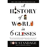 """A History of the World in 6 Glassesvon """"Tom Standage"""""""