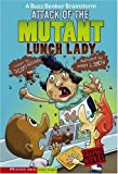 img - for Attack of the Mutant Lunch Lady: A Buzz Beaker Brainstorm (Graphic Sparks Graphic Novels) book / textbook / text book