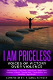 img - for I Am Priceless: Voices of Victory Over Violence book / textbook / text book