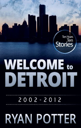 Welcome to Detroit: Ten Years - Ten Stories (2002-2012)