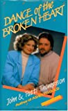 Dance of the Broken Heart: A Family Love Story (0687100801) by Thompson, John