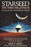 Starseed: The Third Millennium : Living in the Posthistoric World