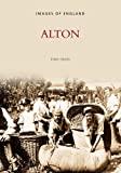 img - for Alton (Archive Photographs: Images of England) book / textbook / text book