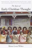 The Spirit of Early Christian Thought: Seeking the Face of God (0300105983) by Wilken, Robert Louis