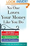 No One Loves Your Money Like You Do:...