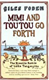 Mimi and Toutou Go Forth: The Bizarre Battle of Lake Tanganyika (0141009845) by Foden, Giles