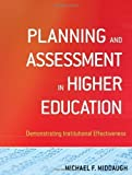 img - for Planning and Assessment in Higher Education: Demonstrating Institutional Effectiveness 1st (first) Edition by Middaugh, Michael F. (2009) book / textbook / text book