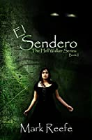 El Sendero (The Hell Walker Trilogy Book 2)